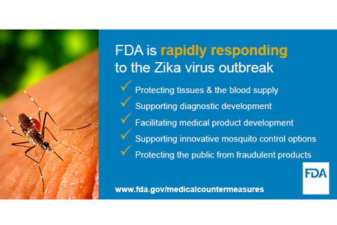 The U.S. Food and Drug Administration is taking action to combat the Zika virus?